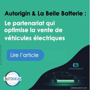 autorigin-la-belle-batterie-le-partenariat-qui-optimise-la-vente-de-vehicules-electriques